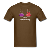 """You're Overreacting"" - Men's T-Shirt brown / S - LabRatGifts - 9"