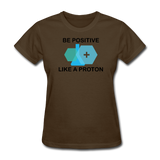 """Be Positive"" (black) - Women's T-Shirt brown / S - LabRatGifts - 9"