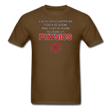 """Everything Happens for a Reason"" - Men's T-Shirt brown / S - LabRatGifts - 4"