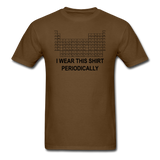 """I Wear this Shirt Periodically"" (black) - Men's T-Shirt brown / S - LabRatGifts - 12"