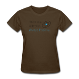 """Think like a Proton"" (black) - Women's T-Shirt brown / S - LabRatGifts - 9"