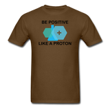 """Be Positive"" (black) - Men's T-Shirt brown / S - LabRatGifts - 8"