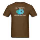 """Be Positive"" (white) - Men's T-Shirt brown / S - LabRatGifts - 5"