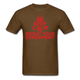 """Keep Calm and Repeat Your Experiment"" (red) - Men's T-Shirt brown / S - LabRatGifts - 9"