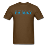 """Leave Me Alone I'm Busy"" - Men's T-Shirt brown / S - LabRatGifts - 4"