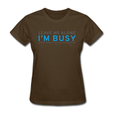 """Leave Me Alone I'm Busy"" - Women's T-Shirt brown / S - LabRatGifts - 4"