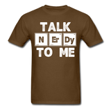 """Talk NErDy To Me"" (white) - Men's T-Shirt brown / S - LabRatGifts - 11"