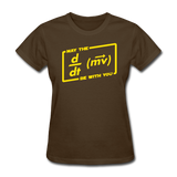 """May the Force Be With You"" - Women's T-Shirt brown / S - LabRatGifts - 8"