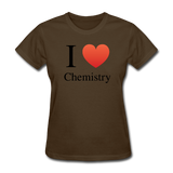 """I ♥ Chemistry"" (black) - Women's T-Shirt brown / S - LabRatGifts - 10"