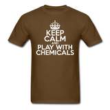 """Keep Calm and Play With Chemicals"" (white) - Men's T-Shirt brown / S - LabRatGifts - 10"