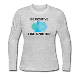 """Be Positive"" (black) - Women's Long Sleeve T-Shirt gray / S - LabRatGifts - 2"
