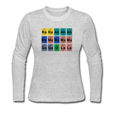"""Lady Gaga Periodic Table"" - Women's Long Sleeve T-Shirt gray / S - LabRatGifts - 2"
