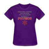 """Everything Happens for a Reason"" - Women's T-Shirt purple / S - LabRatGifts - 3"