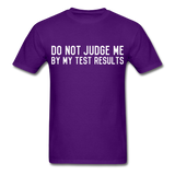 """Do Not Judge Me By My Test Results"" (white) - Men's T-Shirt purple / S - LabRatGifts - 4"