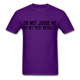 """Do Not Judge Me By My Test Results"" (black) - Men's T-Shirt purple / S - LabRatGifts - 10"