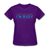 """Leave Me Alone I'm Busy"" - Women's T-Shirt purple / S - LabRatGifts - 5"