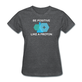 """Be Positive"" (white) - Women's T-Shirt deep heather / S - LabRatGifts - 9"