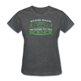 """Stand Back"" - Women's T-Shirt deep heather / S - LabRatGifts - 10"