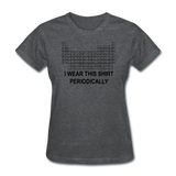 """I Wear this Shirt Periodically"" (black) - Women's T-Shirt deep heather / S - LabRatGifts - 10"