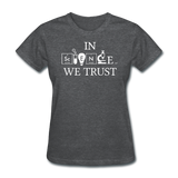 """In Science We Trust"" (white) - Women's T-Shirt deep heather / S - LabRatGifts - 9"