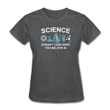 """Science Doesn't Care"" - Women's T-Shirt deep heather / S - LabRatGifts - 9"