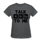 """Talk NErDy To Me"" (black) - Women's T-Shirt deep heather / S - LabRatGifts - 10"