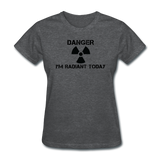 """Danger I'm Radiant Today"" - Women's T-Shirt deep heather / S - LabRatGifts - 5"
