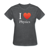 """I ♥ Physics"" (white) - Women's T-Shirt deep heather / S - LabRatGifts - 8"