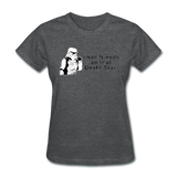 """I had Friends on that Death Star"" - Women's T-Shirt deep heather / S - LabRatGifts - 7"