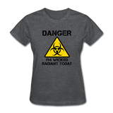 """Danger I'm Wicked Radiant Today"" - Women's T-Shirt deep heather / S - LabRatGifts - 5"