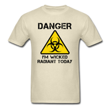 """Danger I'm Wicked Radiant Today"" - Men's T-Shirt khaki / S - LabRatGifts - 11"