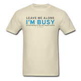 """Leave Me Alone I'm Busy"" - Men's T-Shirt khaki / S - LabRatGifts - 10"