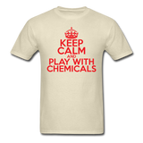 """Keep Calm and Play With Chemicals"" (red) - Men's T-Shirt khaki / S - LabRatGifts - 4"