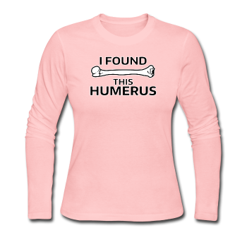 """I Found this Humerus"" - Women's Long Sleeve T-Shirt light pink / S - LabRatGifts - 1"