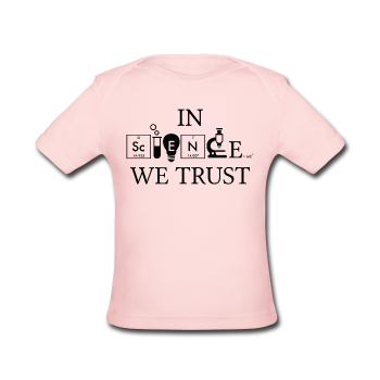 """In Science We Trust"" (black) - Baby Lap Shoulder T-Shirt light pink / Newborn - LabRatGifts - 1"