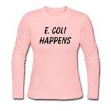 """E. Coli Happens"" (black) - Women's Long Sleeve T-Shirt light pink / S - LabRatGifts - 3"
