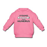 """I Found this Humerus"" - Toddler Sweatshirt azalea / 2 Toddler - LabRatGifts - 2"