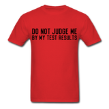 """Do Not Judge Me By My Test Results"" (black) - Men's T-Shirt red / S - LabRatGifts - 5"