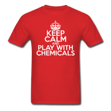 """Keep Calm and Play With Chemicals"" (white) - Men's T-Shirt red / S - LabRatGifts - 1"