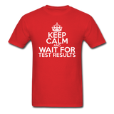 """Keep Calm and Wait for Test Results"" (white) - Men's T-Shirt red / S - LabRatGifts - 1"