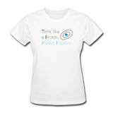 """Think like a Proton"" (black) - Women's T-Shirt white / S - LabRatGifts - 1"