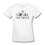 """In Science We Trust"" (white) - Women's T-Shirt white / S - LabRatGifts - 3"