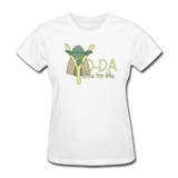 """Yo-Da One for Me"" - Women's T-Shirt white / S - LabRatGifts - 11"