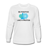 """Be Positive"" (black) - Men's Long Sleeve T-Shirt white / S - LabRatGifts - 1"