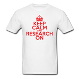 """Keep Calm and Research On"" (red) - Men's T-Shirt white / S - LabRatGifts - 1"