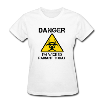 """Danger I'm Wicked Radiant Today"" - Women's T-Shirt white / S - LabRatGifts - 1"