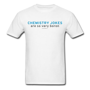 """Chemistry Jokes are so very Boron"" - Men's T-Shirt white / S - LabRatGifts - 1"
