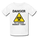 """Danger I'm Wicked Radiant Today"" - Kids' T-Shirt white / XS - LabRatGifts - 5"