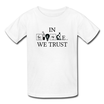 """In Science We Trust"" (black) - Kids' T-Shirt white / XS - LabRatGifts - 1"