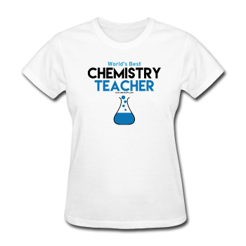 """World's Best Chemistry Teacher"" - Women's T-Shirt white / S - LabRatGifts - 1"